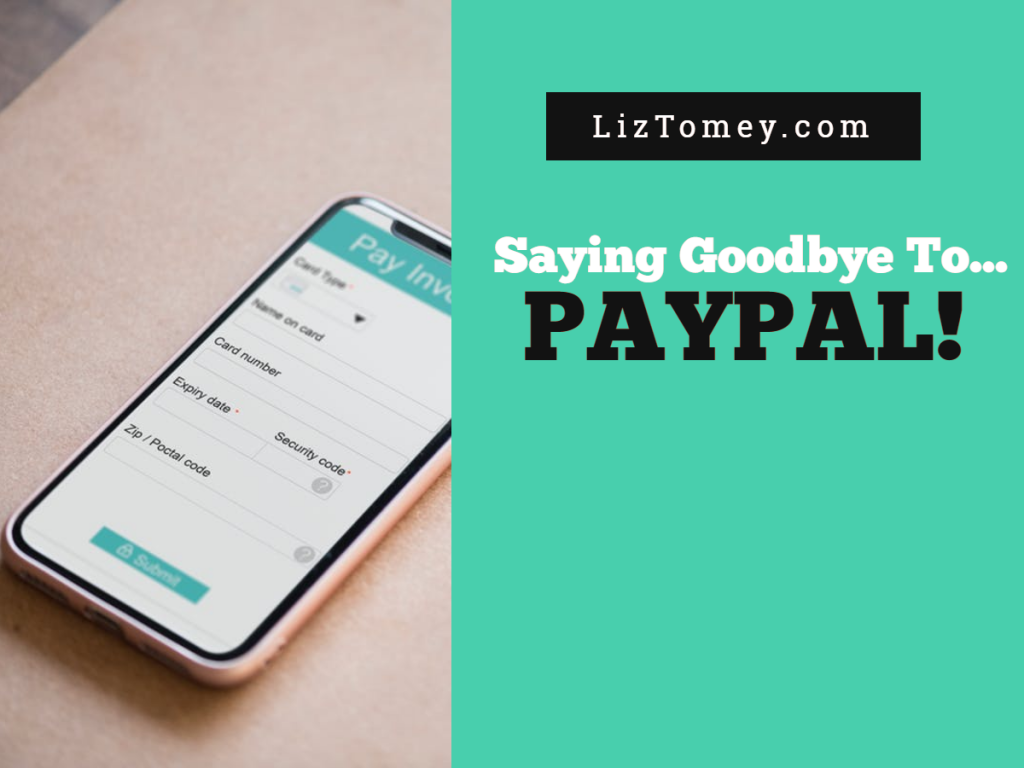 Saying Goodbye To PayPal!