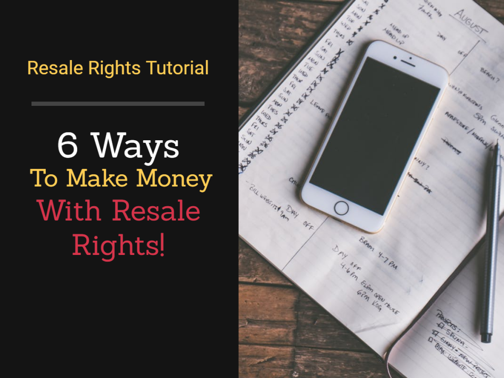 6 Ways To Instantly Make Money With Resell Rights Products