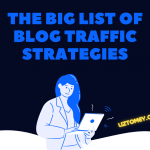 Big List Of Blog Traffic Strategies