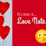 It's Just A LOVE Note!