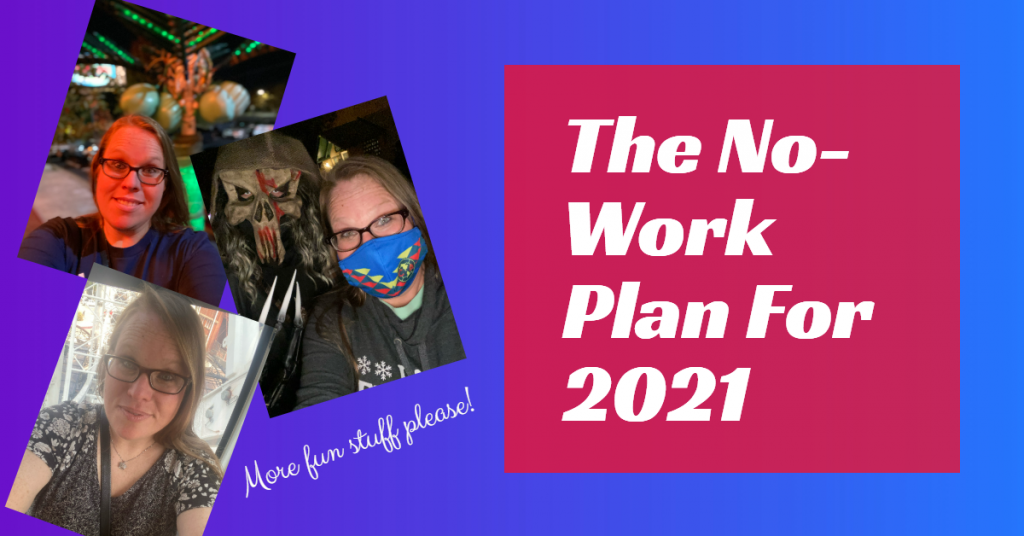 The No-Work Plan For 2021