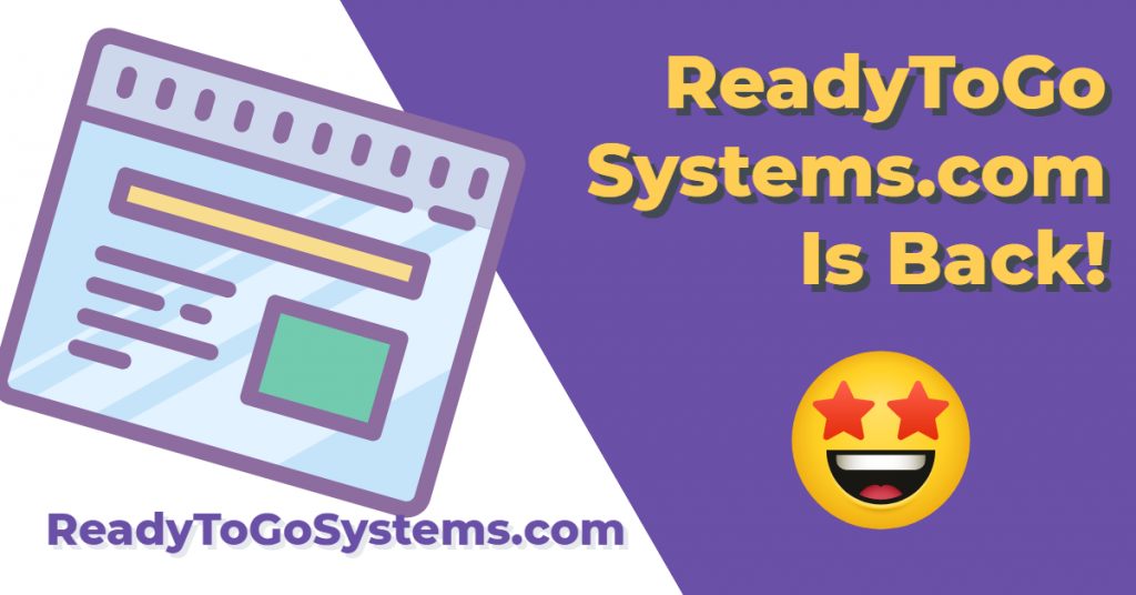 ReadyToGoSystems.com Is BACK!
